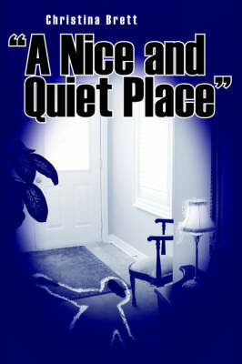 A Nice and Quiet Place by Christina Brett