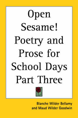 Open Sesame! Poetry and Prose for School Days Part Three