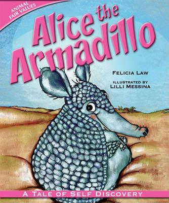 Alice the Armadillo by Felicia Law