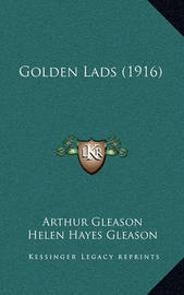Golden Lads (1916) by Arthur Gleason