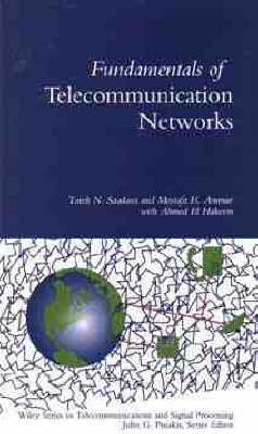 Fundamentals of Telecommunication Networks by Tarek N. Saadawi