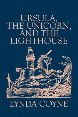 Ursula, the Unicorn, and the Lighthouse by Lynda Coyne image