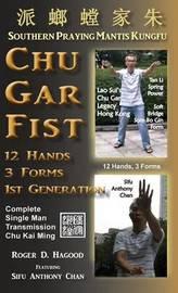 Chu Gar Fist by Roger D Hagood