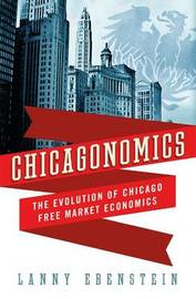 Chicagonomics by Lanny Ebenstein
