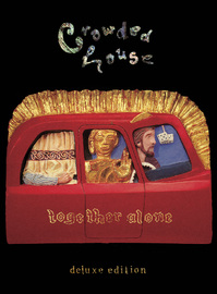 Together Alone - (Deluxe Edition) by Crowded House