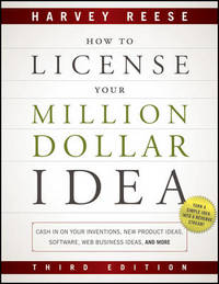 How to License Your Million Dollar Idea by Harvey Reese