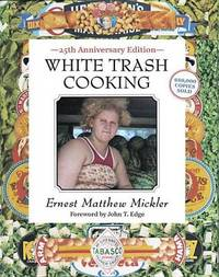 White Trash Cooking by Ernest Matthew Mickler