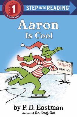 Aaron Is Cool Step Into Reading Lvl 1 by P.D. Eastman