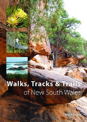 Walks, Tracks and Trails of New South Wales by Derrick Stone