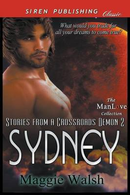 Sydney [Stories from a Crossroads Demon 2] (Siren Publishing Classic Manlove) by Maggie Walsh image