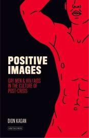 Positive Images by Dion Kagan