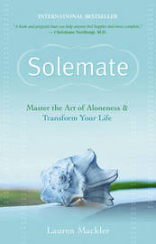 Solemate: Master the Art of Aloneness and Transform Your Life by Lauren Mackler
