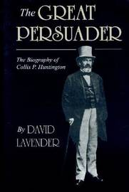 The Great Persuader by David Lavender image