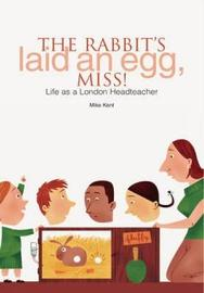 The Rabbit's Laid an Egg, Miss! by Mike Kent image