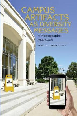 Campus Artifacts as Diversity Messages by James H Banning Ph D