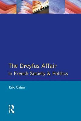 The Dreyfus Affair in French Society and Politics by Eric Cahm image