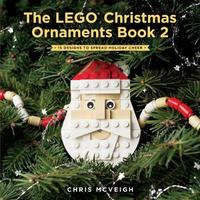 The Lego Christmas Ornaments Book Volume 2 by Chris McVeigh