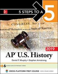 5 Steps to a 5: AP U.S. History 2019 by Murphy
