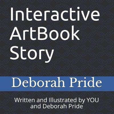 Interactive ArtBook Story by Deborah Pride