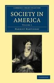 Society in America 3 Volume Paperback Set Society in America: Volume 3 by Harriet Martineau