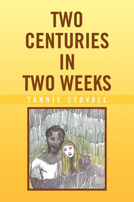 Two Centuries in Two Weeks by Tannie Stovall image
