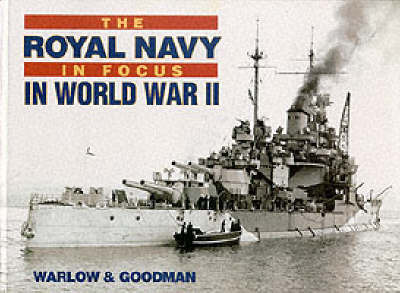 The Royal Navy in Focus in World War Two by Ben Warlow image