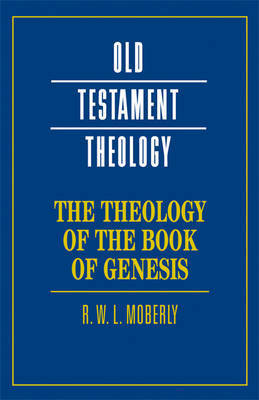 Old Testament Theology by R.W.L. Moberly