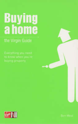Buying a Home: The Virgin Guide by Ben West