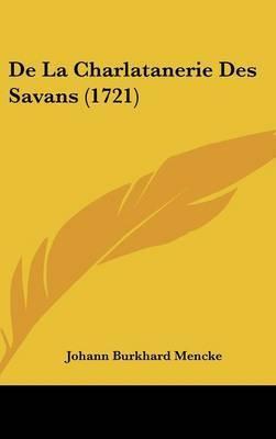 De La Charlatanerie Des Savans (1721) by Johann Burkhard Mencke