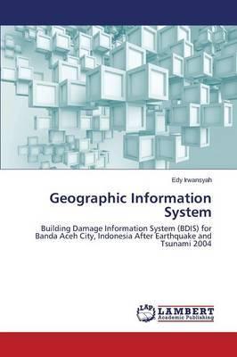 Geographic Information System by Irwansyah Edy