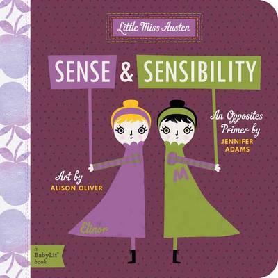Little Miss Austen Sense and Sensibility: A BabyLit Opposites Primer by Jennifer Adams