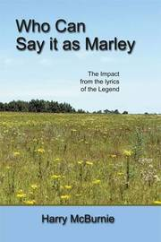 Who Can Say it as Marley by Harry McBurnie