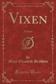 Vixen by Mary , Elizabeth Braddon