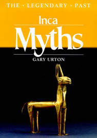 Inca Myths (Legendary Past) by Gary Urton image