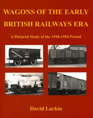 Wagons of the Early British Railways Era by David Larkin image