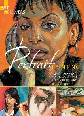 Art Answers: Portrait Painting by Tricia Reichert