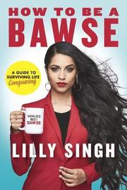 How to Be a Bawse: A Guide to Conquering Life by Lilly Singh image