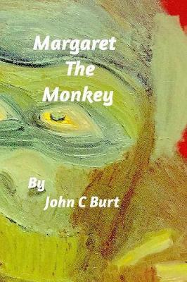 Margaret the Monkey by John C Burt image