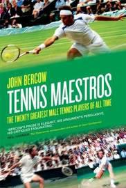 Tennis Maestros by John Bercow