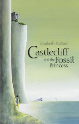 Castlecliff and the Fossil Princess by Elizabeth Pulford image