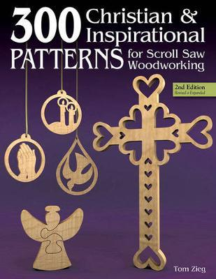 300 Christian & Inspirational Patterns for Scroll Saw Woodworking by Tom Zieg image