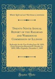 Twenty-Ninth Annual Report of the Railroad and Warehouse Commission of Illinois by Illinois Railroad and Wareho Commission image