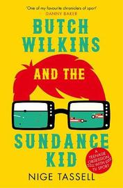 Butch Wilkins and the Sundance Kid by Nige Tassell