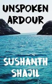 Unspoken Ardour by Sushanth Shajil image