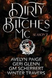 Dirty Bitches MC by Geri Glenn