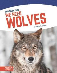 We Need Wolves by Nancy Furstinger