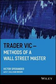 Trader Vic: Methods of a Wall Street Master by Victor Sperandeo