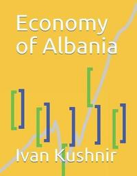 Economy of Albania by Ivan Kushnir