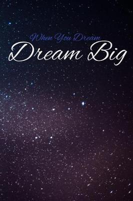 When You Dream, Dream Big by Ted Cheney