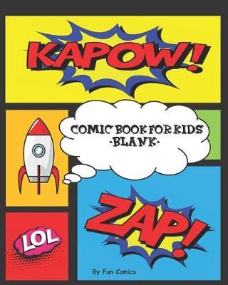 Comic Book For Kids Blank by Fun Comics